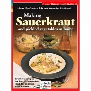 Sauerkraut Recipes and Fermented Food Guide Book: Making Sauerkraut and Pickled Vegetables at Home