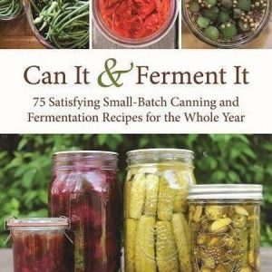 75 Small-Batch Canning and Fermentation Recipes, book by Stephanie Thurow