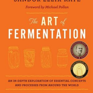 The Art of Fermentation, Book by Sandor Ellix Katz
